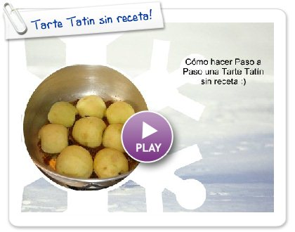 Click to play this Smilebox slideshow: Tarte Tatin sin receta!