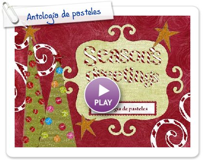 Click to play this Smilebox slideshow: Antología de pasteles