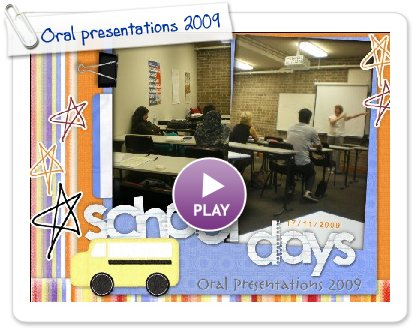 Click to play this Smilebox scrapbook: Oral presentations 2009