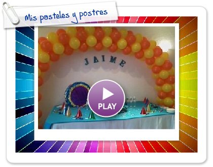 Click to play this Smilebox slideshow: Mis pasteles y postres