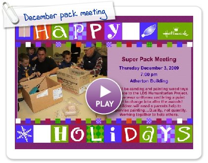 Click to play this Smilebox invite: December pack meeting