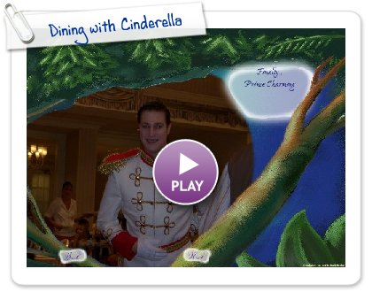 Click to play this Smilebox slideshow: Dining with Cinderella