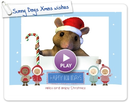 Click to play this Smilebox greeting: Sunny Days Xmas wishes