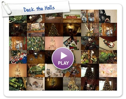 Click to play this Smilebox slideshow: Deck the Halls