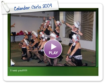 Click to play this Smilebox slideshow: Calendar Girls 2009