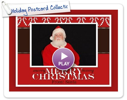 Click to play this Smilebox greeting: Holiday Postcard Collection
