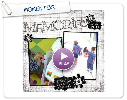 Click to play this Smilebox scrapbook: MOMENTOS