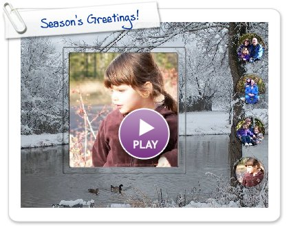 Click to play this Smilebox greeting: Season's Greetings!