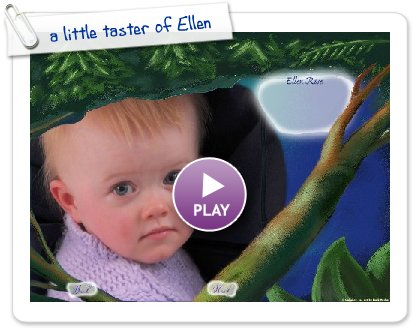 Click to play this Smilebox slideshow: a little taster of Ellen