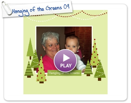 Click to play this Smilebox scrapbook: Hanging of the Greens 09