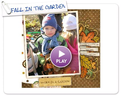 Click to play this Smilebox scrapbook: FALL IN THE GARDEN