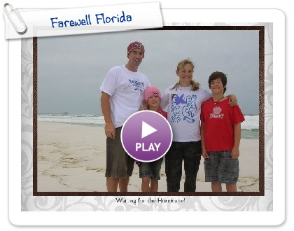 Click to play this Smilebox slideshow: Farewell Florida