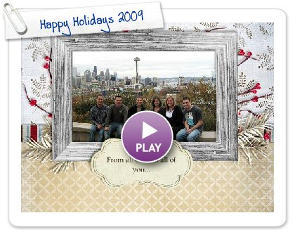 Click to play this Smilebox slideshow: Happy Holidays 2009