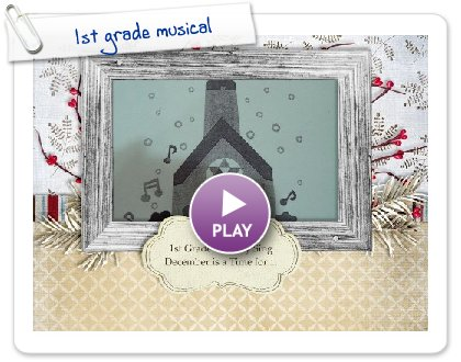 Click to play this Smilebox slideshow: 1st grade musical