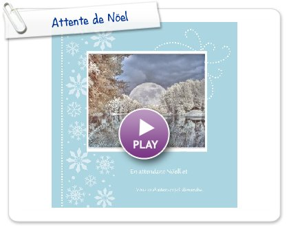 Click to play this Smilebox photobook: Attente de Nöel