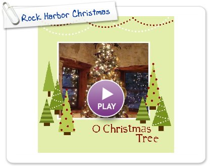 Click to play this Smilebox scrapbook: Rock Harbor Christmas