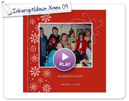 Click to play this Smilebox photobook: Inkeruptildawn Xmas 09