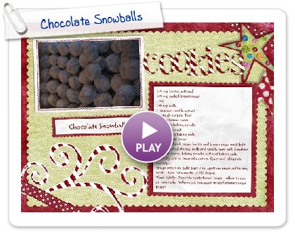 Click to play this Smilebox recipe: Chocolate Snowballs