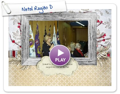 Click to play this Smilebox slideshow: Natal Região D