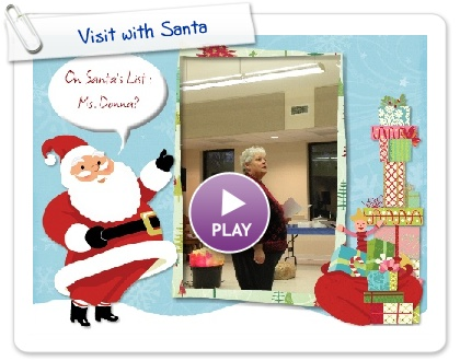 Click to play this Smilebox slideshow: Visit with Santa