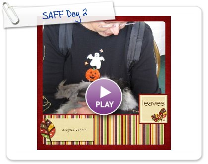 Click to play this Smilebox scrapbook: SAFF Day 2
