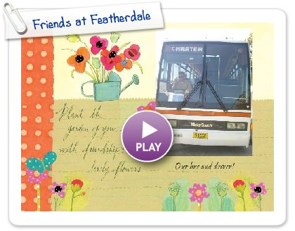 Click to play this Smilebox greeting: Friends at Featherdale