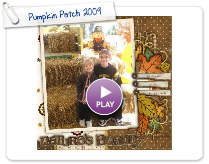 Click to play this Smilebox scrapbook: Pumpkin Patch 2009