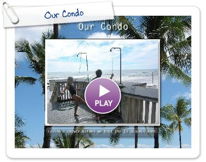 Click to play this Smilebox slideshow: Our Condo