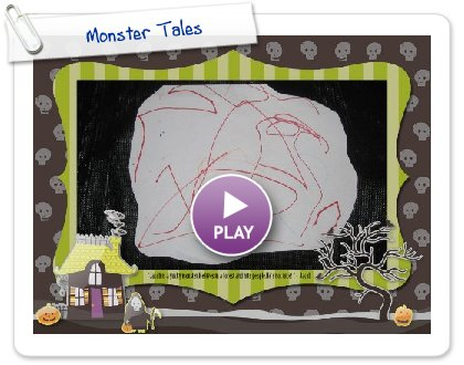 Click to play this Smilebox slideshow: Monster Tales