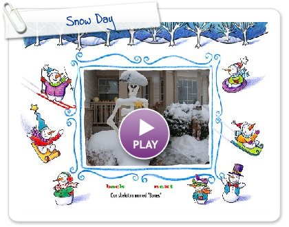 Click to play this Smilebox slideshow: Snow Day