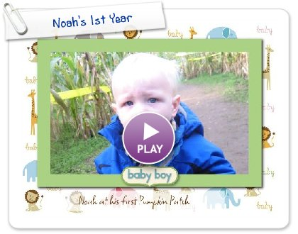 Click to play this Smilebox slideshow: Noah's 1st Year