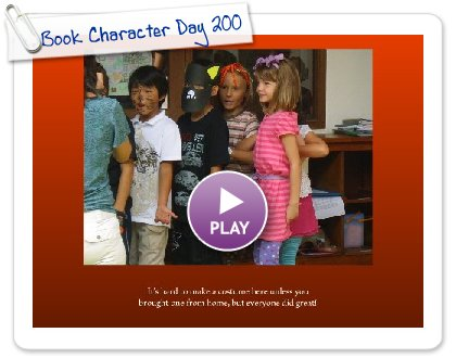 Click to play this Smilebox slideshow: Book Character Day 2009