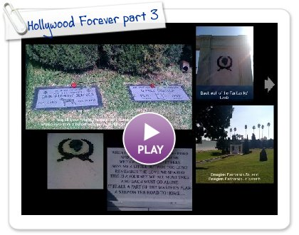 Click to play this Smilebox postcard: Hollywood Forever part 3