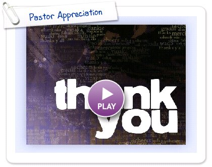 Click to play this Smilebox postcard: Pastor Appreciation