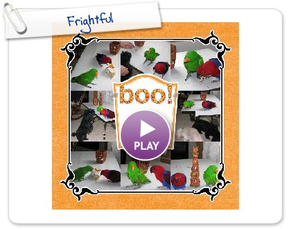 Click to play this Smilebox scrapbook: Frightful