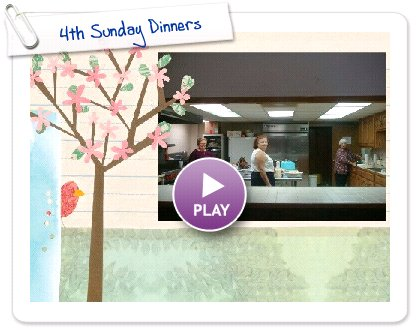 Click to play this Smilebox greeting: 4th Sunday Dinners