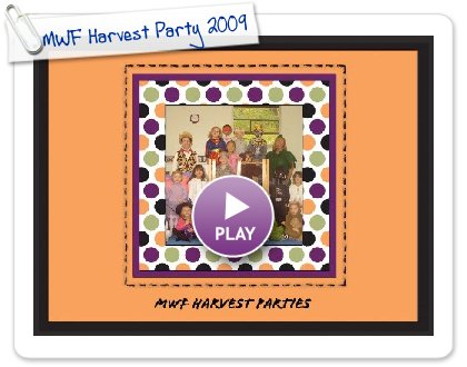 Click to play this Smilebox scrapbook: MWF Harvest Party 2009