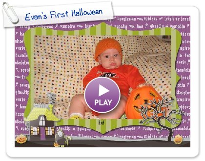 Click to play this Smilebox slideshow: Evan's First Halloween