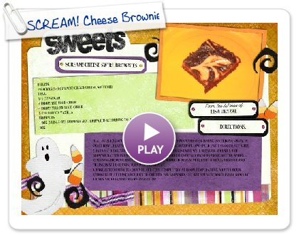 Click to play this Smilebox recipe: SCREAM! Cheese Brownies