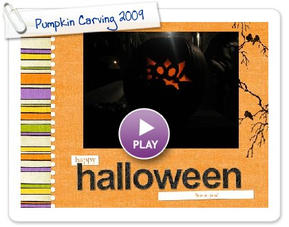 Click to play this Smilebox slideshow: Pumpkin Carving 2009