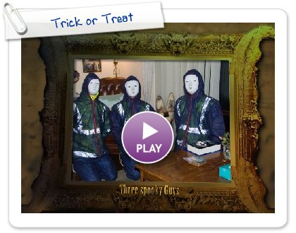Click to play this Smilebox slideshow: Trick or Treat