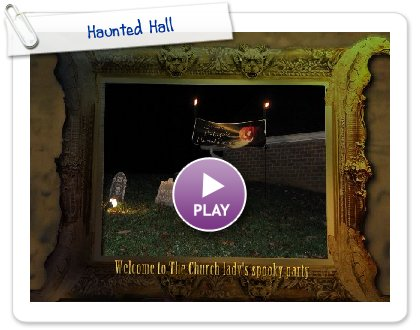 Click to play this Smilebox slideshow: Haunted Hall
