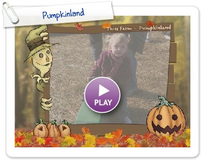 Click to play this Smilebox slideshow: Pumpkinland