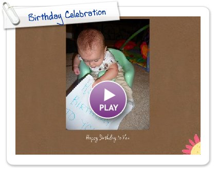 Click to play this Smilebox greeting: Birthday Celebration
