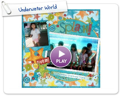 Click to play this Smilebox scrapbook: Underwater World