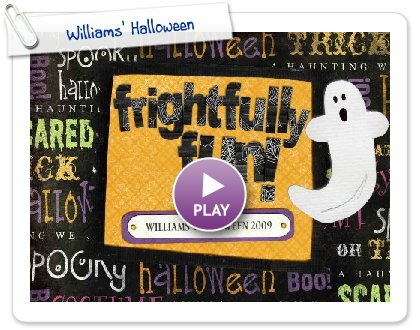Click to play this Smilebox slideshow: Williams' Halloween