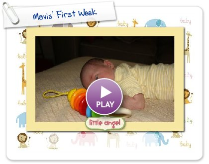 Click to play this Smilebox slideshow: Mavis' First Week