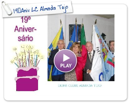 Click to play this Smilebox slideshow: 19ºAniv LC Almada Tejo