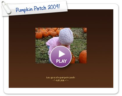 Click to play this Smilebox photobook: Pumpkin Patch 2009!