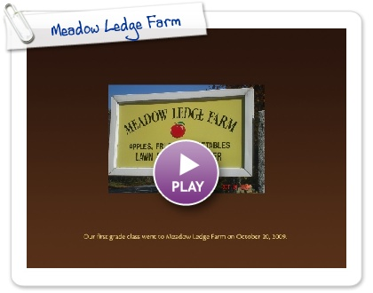 Click to play this Smilebox photobook: Meadow Ledge Farm